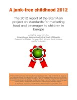 Tài liệu A junk-free childhood 2012 - The 2012 report of the StanMark project on standards for marketing food and beverages to children in Europe pptx