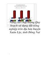 Tài liệu Luận văn Nâng cao chất lượng Quy hoạch sử dụng đất nông nghiệp trên địa bàn huyện Xuân Lộc, tỉnh Đồng Nai  potx