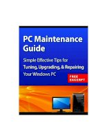 Tài liệu PC Maintenance Guide : Simple Effective Tips for Tuning, Upgrade, & Repairing Your Windows PC pdf