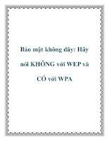 Tài liệu Bảo mật không dây: Hãy nói KHÔNG với WEP và CÓ với WPA potx