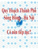 Tài liệu Quy Hoạch Thành Phố sông Hồng Hà Nội có nên tiếp tục? potx