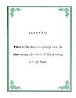 Tài liệu LUẬN VĂN: Phát triển doanh nghiệp vừa và nhỏ trong nền kinh tế thị trướng ở Việt Nam docx
