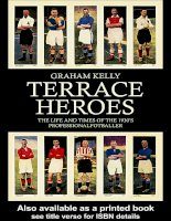 Tài liệu Terrace Heroes The life and times of the 1930s professional footballer ppt