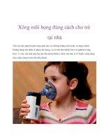 Tài liệu Xông mũi họng đúng cách cho trẻ tại nhà docx