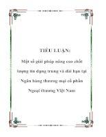Tài liệu TIỂU LUẬN: Một số giải pháp nâng cao chất lượng tín dụng trung và dài hạn tại Ngân hàng thương mại cổ phần Ngoại thương Việt Nam doc