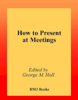 Tài liệu HOW TO PRESENT AT MEETINGS ppt