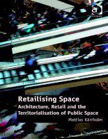 Tài liệu Retailising Space Architecture, Retail and the Territorialisation of Public Space ppt