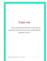 Tài liệu Luận văn:Một số giải pháp phát triển dịch vụ ngân hàng tại ngân hàng Ngoại thương Việt Nam trong điều kiện hội nhập kinh tế quốc tếHoàng Thị Thanh Hà Lớp A13 – K38D.Khoá luận tốt nghiệpMỤC LỤCTrangLỜI MỞ ĐẦU ................. potx