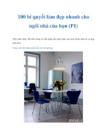 Tài liệu 100 bí quyết làm đẹp nhanh cho ngôi nhà của bạn (P1) pdf