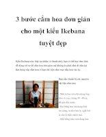 Tài liệu 3 bước cắm hoa đơn giản cho một kiểu Ikebana tuyệt đẹp doc