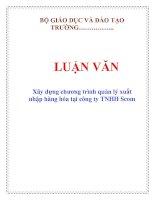 Tài liệu LUẬN VĂN: Xây dựng chương trình quản lý xuất nhập hàng hóa tại công ty TNHH Scom doc