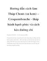 Tài liệu Hướng dẫn cách làm Tháp Choux (su kem) – Croquembouche - tháp bánh hạnh phúc và cách kéo đường chỉ ppt