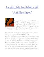 """Tài liệu Luyện phát âm thành ngữ """"Achilles' heel"""" doc"""