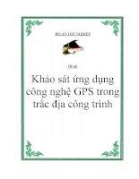 Khảo sát ứng dụng công nghệ GPS trong trắc địa công trình - Nguyễn Khắc Dũng