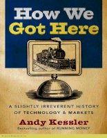how we got there a slightly irreverent history of technology and markets - andy kessler