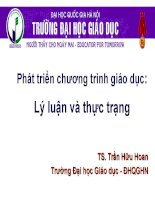 Bài giảng Phát triển chương trình giáo dục: Lý luận và thực trạng - TS. Trần Hữu Hoan