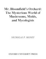 mr bloomfields orchard the mysterious world of mushrooms molds and mycologists oct 2002