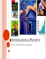 Bài giảng Cán cân thanh toán quốc tế: Phần 2 tỷ giá hối đoái và thị trường ngoại hối