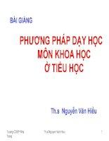 Bài giảng Phương pháp dạy học môn Khoa học tiểu học  ThS. Nguyễn Văn Hiểu