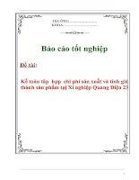 Tài liệu Báo cáo tốt nghiệp : kế toán tâp hợp chi phí sản xuất và tính giá thành sản phẩm tạị Xí nghiệp Quang Điện 23 doc