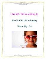 Tài liệu Chủ đề: Tôi và chúng ta - Đề tài: Giữ đôi mắt sáng - Nhóm lớp: Lá pptx