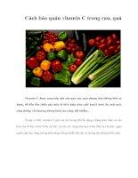 Tài liệu Cách bảo quản vitamin C trong rau, quả Vi docx