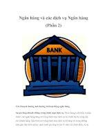 Tài liệu Ngân hàng và các dịch vụ Ngân hàng (Phần 2) ppt
