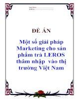 """Tài liệu ĐỀ ÁN: """"Một số giải pháp Marketing cho sản phẩm trà LEROS thâm nhập vào thị trường Việt Nam"""" docx"""