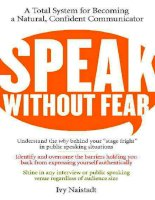 Tài liệu Speak Without Fear: A Total System for Becoming a Natural, Confident Communicator docx