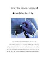 Tài liệu Lưu ý khi dùng propranolol điều trị tăng huyết áp pptx