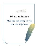 Tài liệu Đề án môn học: : Mục tiêu sản lượng và việc làm của Việt Nam pptx
