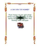"""Tài liệu Luận văn tốt nghiệp """"Thực trạng và các giải pháp nâng cao hiệu quả đầu tư Xây dựng cơ bản ở tỉnh Phú Thọ những năm vừa qua """" ppt"""