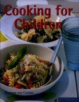 Tài liệu COOKING FOR CHILDREN - Author: Dagmar von Cramm pptx