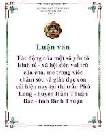 Tài liệu Luận văn: Tác động của một số yếu tố kinh tế - xã hội đến vai trò của cha, mẹ trong việc chăm sóc và giáo dục con cái hiện nay tại thị trấn Phú Long - huyện Hàm Thuận Bắc - tỉnh Bình Thuận pdf