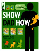 Show Dad How (Parenting Magazine): The Brand-New Dad's Guide to Baby's