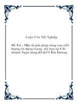 """Tài liệu Đề tài """" Một số giải pháp nâng cao chất lượng tín dụng trung- dài hạn tại Chi nhánh Ngân hàng ĐT&PT Hải Dương"""" pptx"""