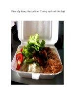 Tài liệu Hộp xốp đựng thực phẩm: Tưởng sạch mà độc hại pptx