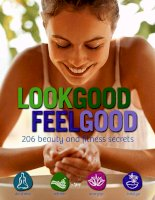 Look Good, Feel Good: 206 Beauty and Fitness Secrets Paperback