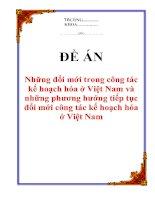 """Tài liệu Đề án """"Những đổi mới trong công tác kế hoạch hóa ở Việt Nam và những phương hướng tiếp tục đổi mới công tác kế hoạch hóa ở Việt Nam"""" ppt"""