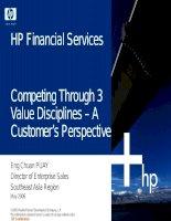 Tài liệu Cạnh tranh thông qua 3 nguyên tắc giá trị căn bản – Sự mong đợi từ phía khách hàng. HP Financial Services. Competing Through 3 Value Disciplines – A Customer's Perspective docx