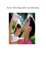 Tài liệu Lưu ý khi uống nước vào buổi sáng pdf