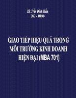 GIAO TIẾP HIỆU QUẢ TRONG MÔI TRƯỜNG KINH DOANH HIỆN ĐẠI (MBA 701) pot