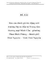 Báo cáo đánh giá tác động môi trường Dự án đầu tư Trung tâm thương mại Minh Cầu – phường Phan Đình Phùng – thành phố Thái Nguyên - Tỉnh Thái Nguyên ppt
