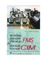 Hệ thống sản xuất linh hoạt FMS và sản xuất tích hợp CIM pptx