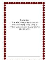 """Luận văn: """"Tìm hiểu về thực trạng công tác Bảo hộ lao động trong Công ty TNHH nhà nước một thành viên Cơ khí Hà Nội"""". ppt"""