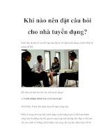 Khi nào nên đặt câu hỏi cho nhà tuyển dụng? docx