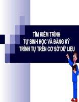 TÌM KIẾM TRÌNH TỰ SINH HỌC VÀ ĐĂNG KÝ TRÌNH TỰ TRÊN CƠ SỞ DỮ LIỆU ppt
