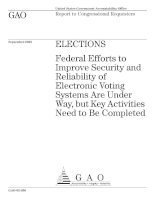 ELECTIONS: Federal Efforts to Improve Security and Reliability of Electronic Voting Systems Are Under Way, but Key Activities Need to Be Completed doc