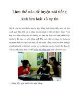 Làm thế nào để luyện nói tiếng Anh lưu loát và tự tin docx