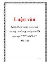 Luận văn: Giải pháp nâng cao chất lượng tín dụng trung và dài hạn tại NHNo&PTNT Hà Nội docx